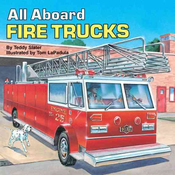 All Aboard Fire Trucks By Slater, Teddy/ Lapadula, Tom (ILT)